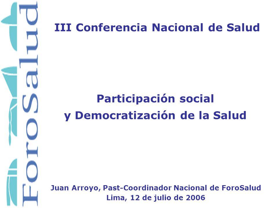 Objetivos de ForoSalud Promueve el diálogo de la sociedad civil Incentiva la capacidad propositiva de la sociedad civil Práctica la vigilancia social en salud Apoya emprendimientos en salud Asume la interlocución con el Estado Promueve la participación social