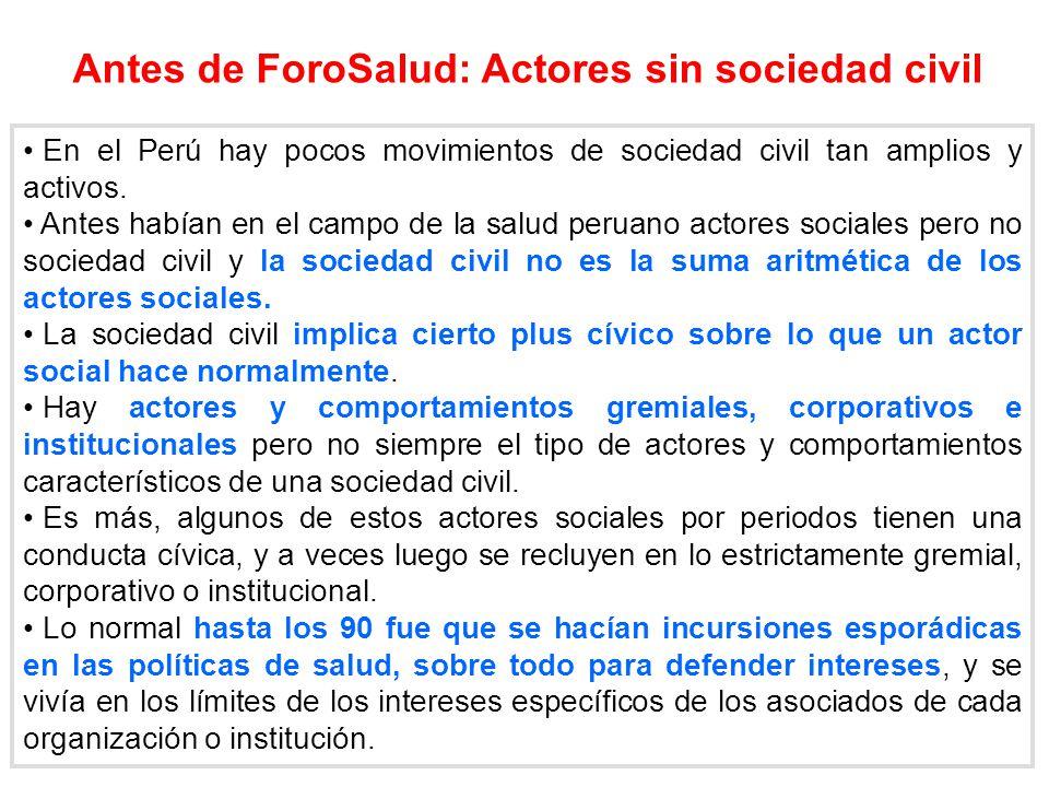 En el Perú hay pocos movimientos de sociedad civil tan amplios y activos. Antes habían en el campo de la salud peruano actores sociales pero no socied