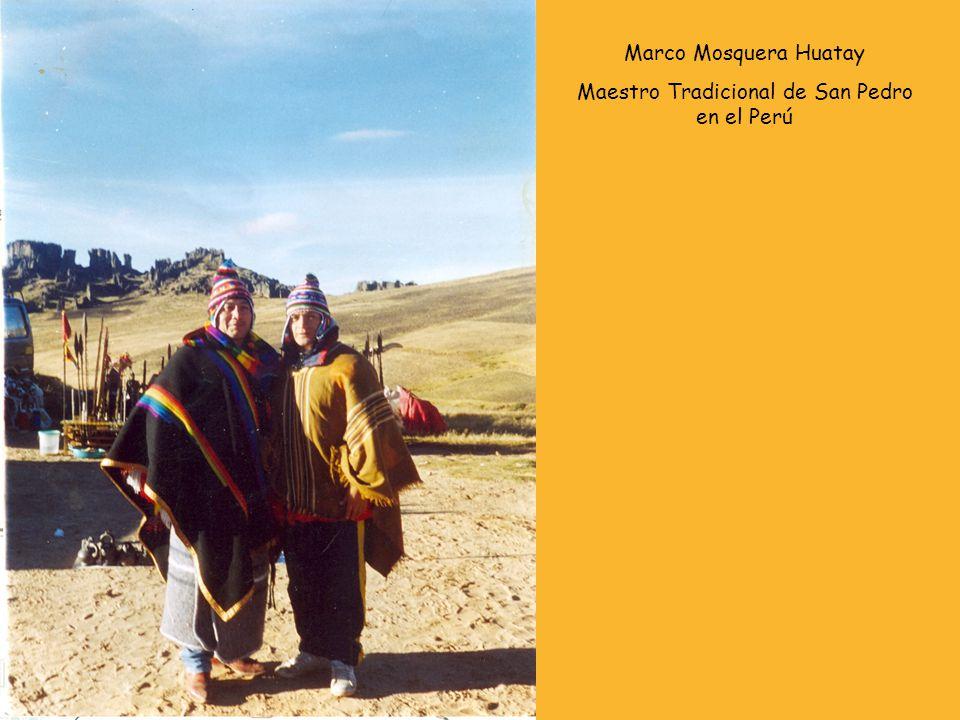 Marco Mosquera Huatay Maestro Tradicional de San Pedro en el Perú