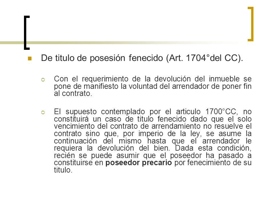 De titulo de posesión fenecido (Art.1704°del CC).