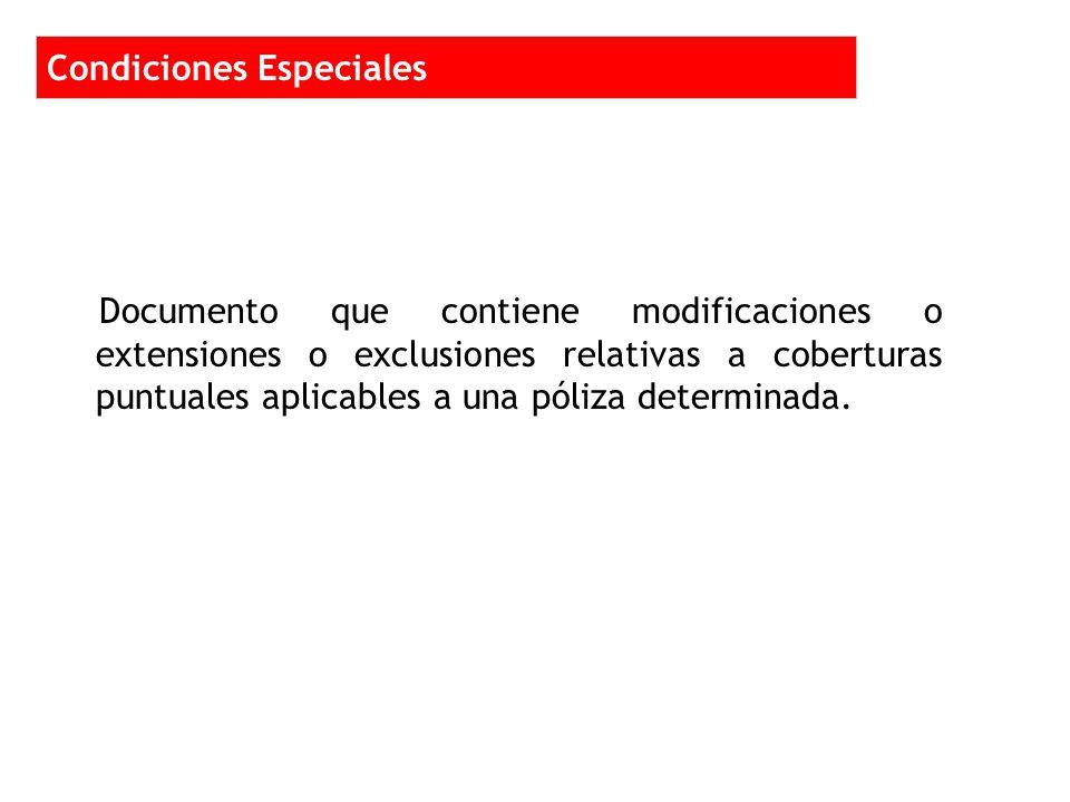 Documento que contiene modificaciones o extensiones o exclusiones relativas a coberturas puntuales aplicables a una póliza determinada.
