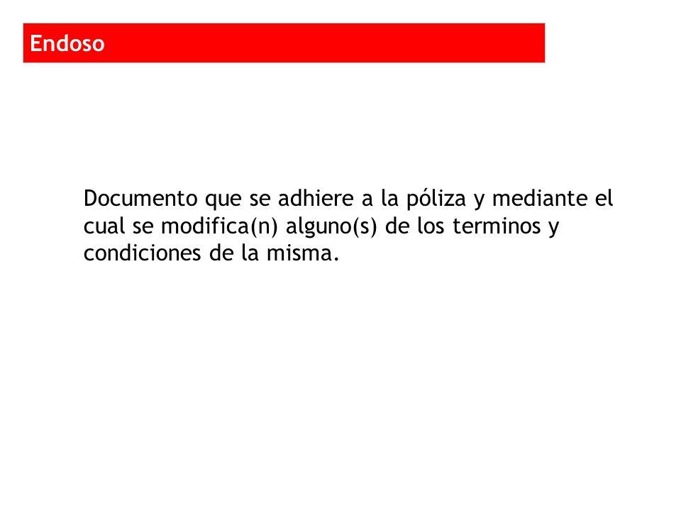 Documento que se adhiere a la póliza y mediante el cual se modifica(n) alguno(s) de los terminos y condiciones de la misma.