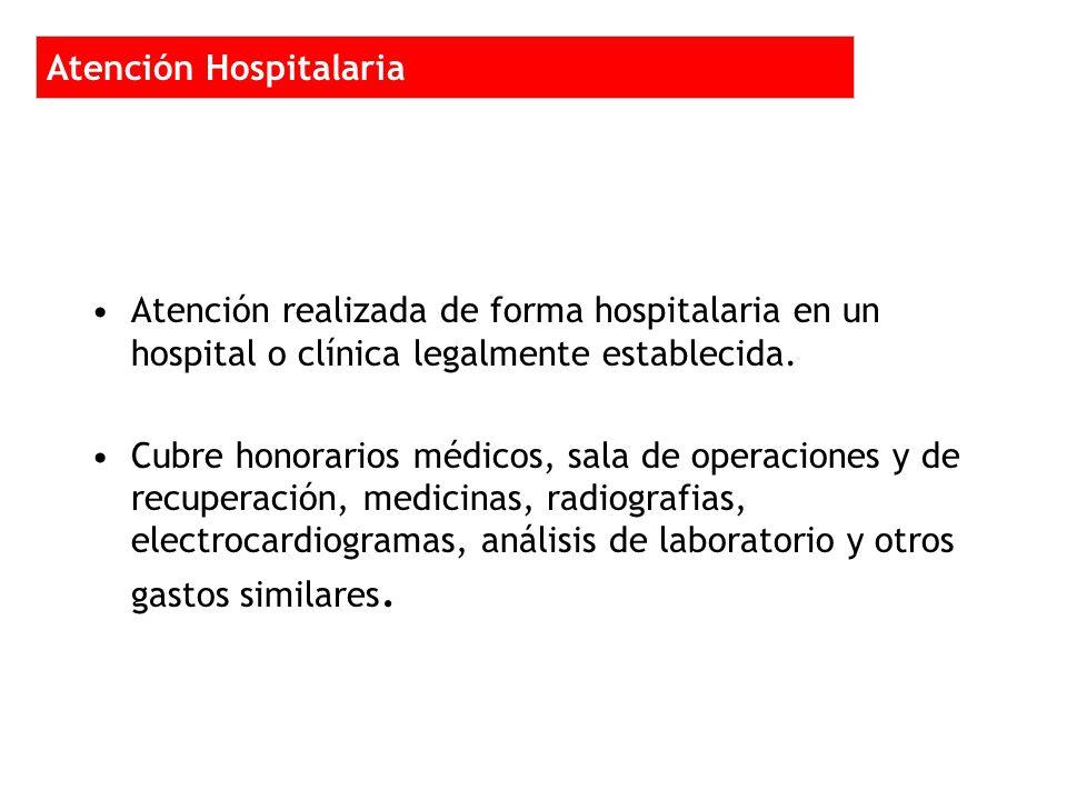 Atención realizada de forma hospitalaria en un hospital o clínica legalmente establecida.