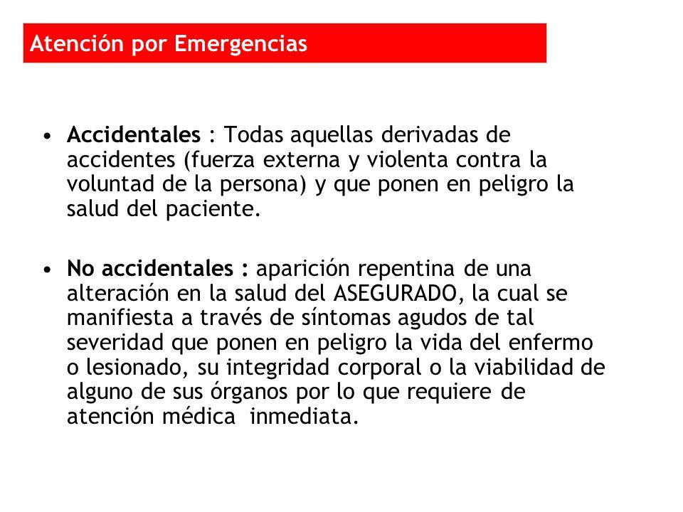 Accidentales : Todas aquellas derivadas de accidentes (fuerza externa y violenta contra la voluntad de la persona) y que ponen en peligro la salud del paciente.