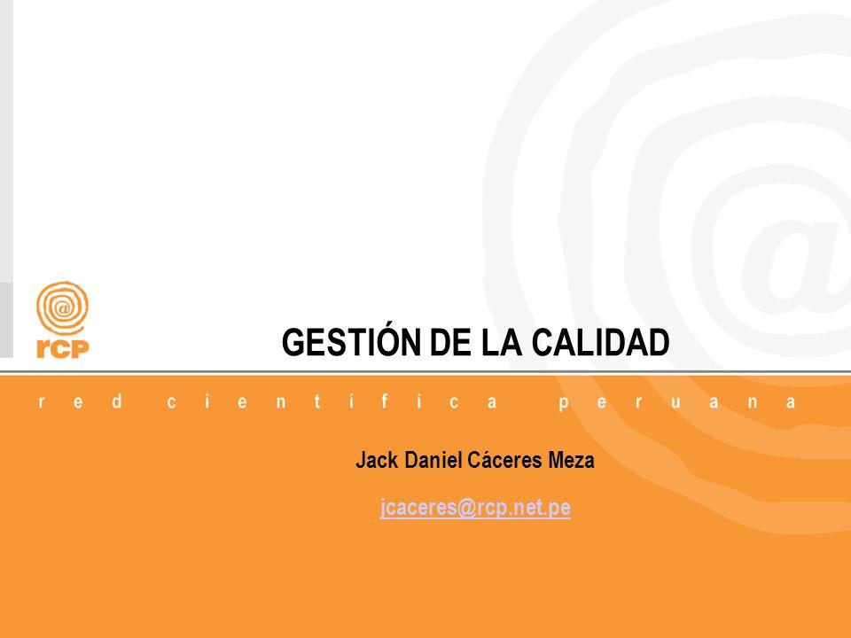 1/19 GESTIÓN DE LA CALIDAD Jack Daniel Cáceres Meza jcaceres@rcp.net.pe