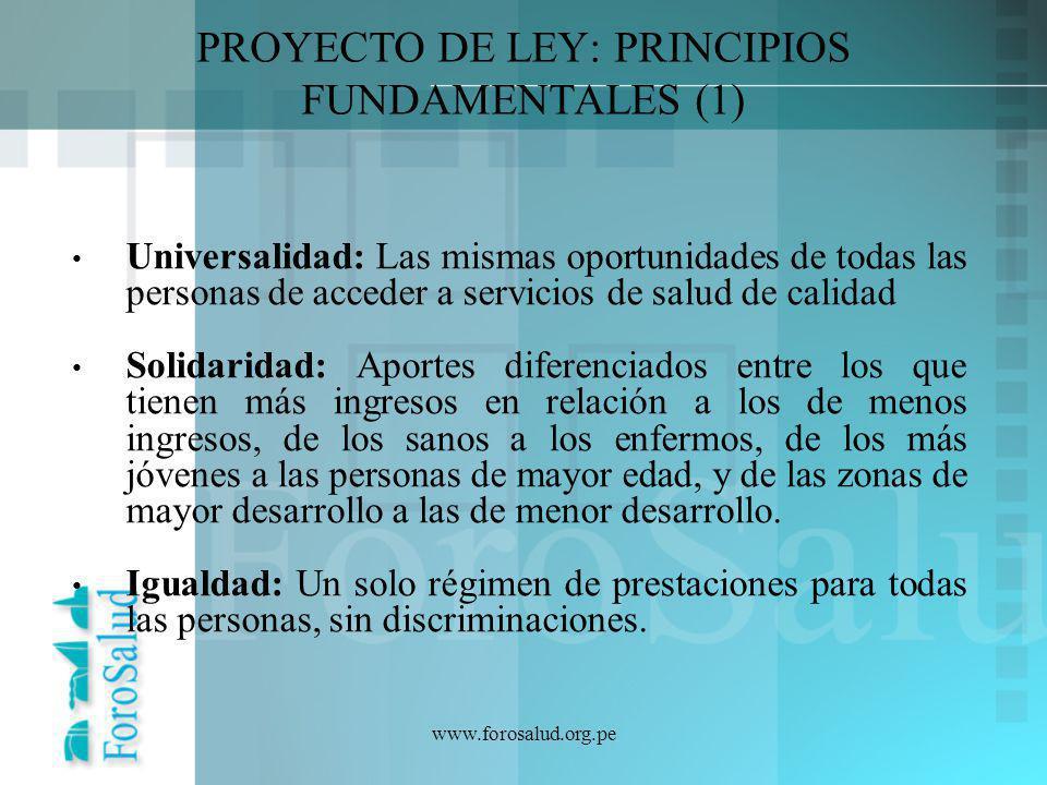 www.forosalud.org.pe Universalidad: Las mismas oportunidades de todas las personas de acceder a servicios de salud de calidad Solidaridad: Aportes dif