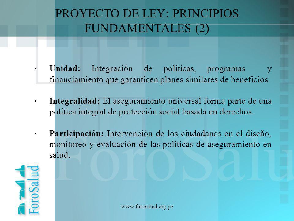 www.forosalud.org.pe Unidad: Integración de políticas, programas y financiamiento que garanticen planes similares de beneficios. Integralidad: El aseg