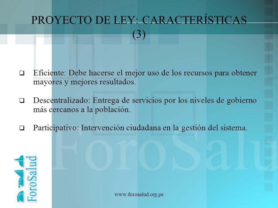 www.forosalud.org.pe Eficiente: Debe hacerse el mejor uso de los recursos para obtener mayores y mejores resultados. Descentralizado: Entrega de servi