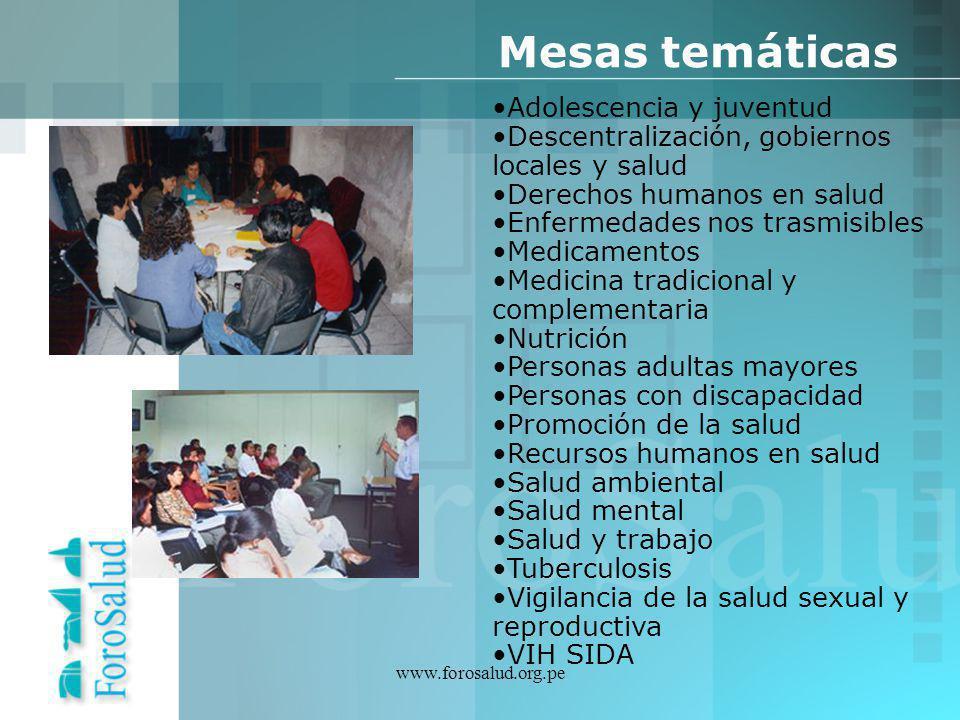 www.forosalud.org.pe Adolescencia y juventud Descentralización, gobiernos locales y salud Derechos humanos en salud Enfermedades nos trasmisibles Medi