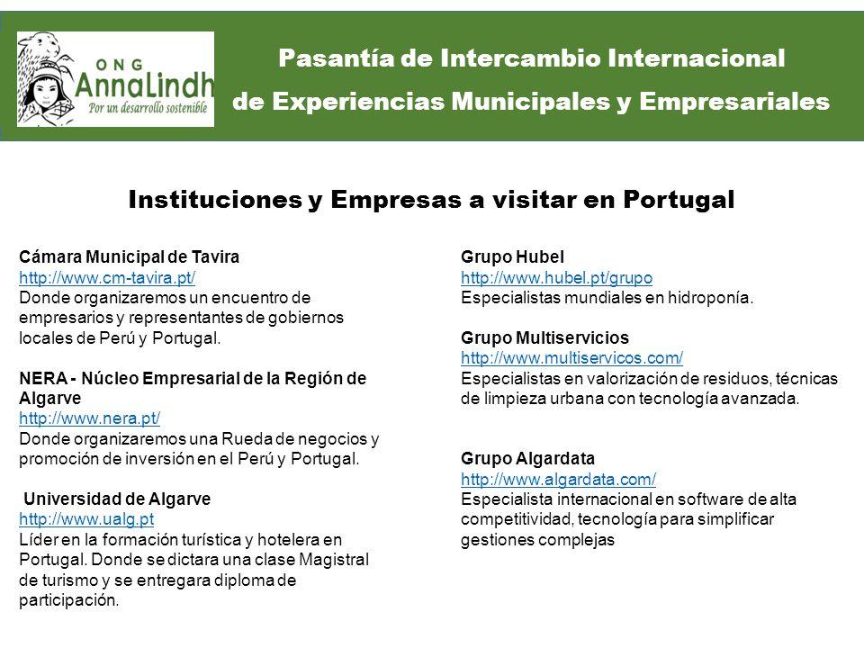 Cámara Municipal de Tavira http://www.cm-tavira.pt/ Donde organizaremos un encuentro de empresarios y representantes de gobiernos locales de Perú y Portugal.