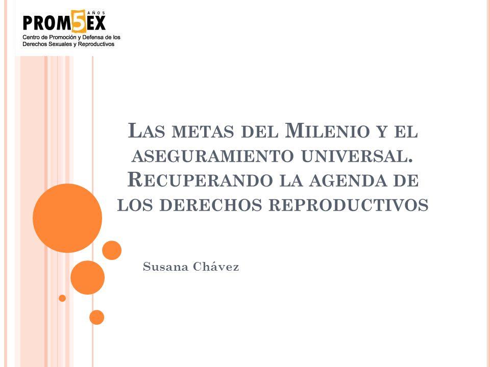 M ETAS DEL M ILENIO, VINCULADAS A LA SALUD SEXUAL Y REPRODUCTIVA Combatir el VIH; Detener y reducir la propagación del VIH/SIDA 5.