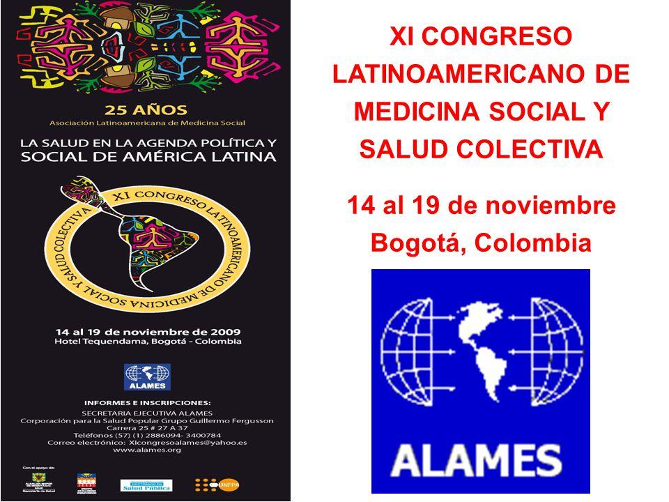 XI CONGRESO LATINOAMERICANO DE MEDICINA SOCIAL Y SALUD COLECTIVA 14 al 19 de noviembre Bogotá, Colombia