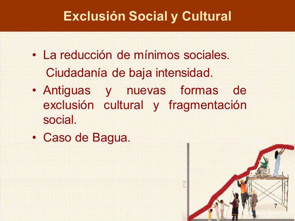7 Exclusión Social y Cultural La reducción de mínimos sociales.