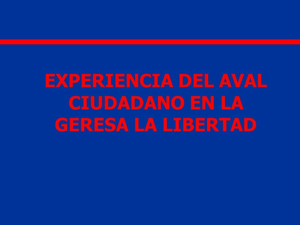 EXPERIENCIA DEL AVAL CIUDADANO EN LA GERESA LA LIBERTAD