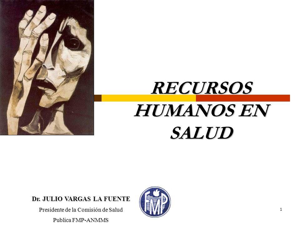 1 RECURSOS HUMANOS EN SALUD Dr.