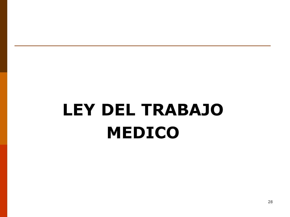 28 LEY DEL TRABAJO MEDICO