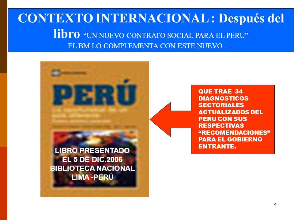 4 CONTEXTO INTERNACIONAL : Después del libro UN NUEVO CONTRATO SOCIAL PARA EL PERU EL BM LO COMPLEMENTA CON ESTE NUEVO ….