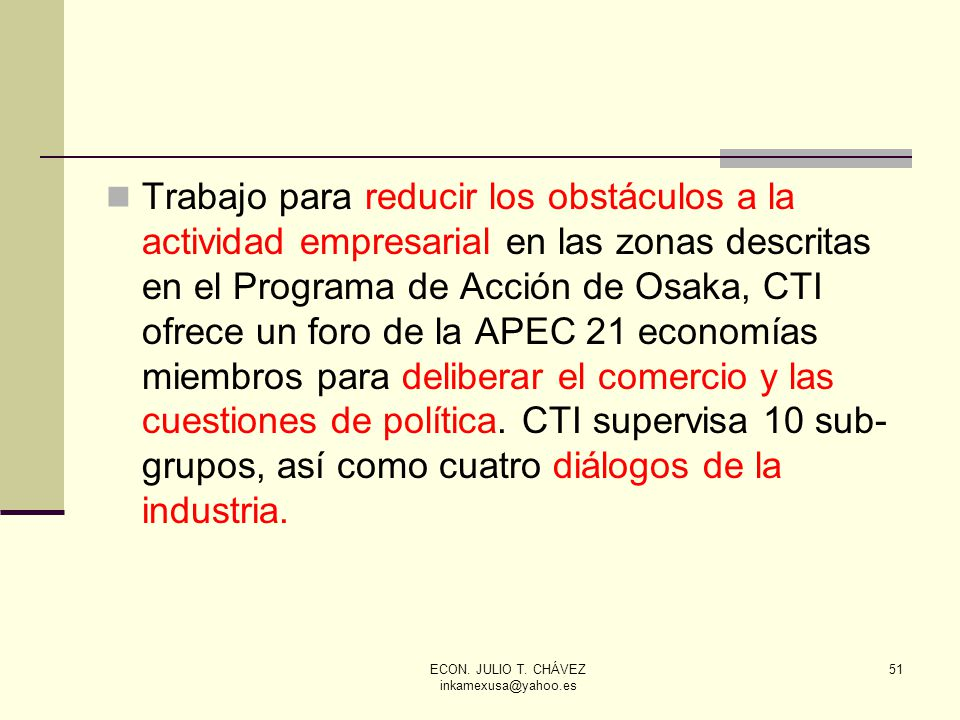 ECON. JULIO T. CHÁVEZ inkamexusa@yahoo.es 51 Trabajo para reducir los obstáculos a la actividad empresarial en las zonas descritas en el Programa de A