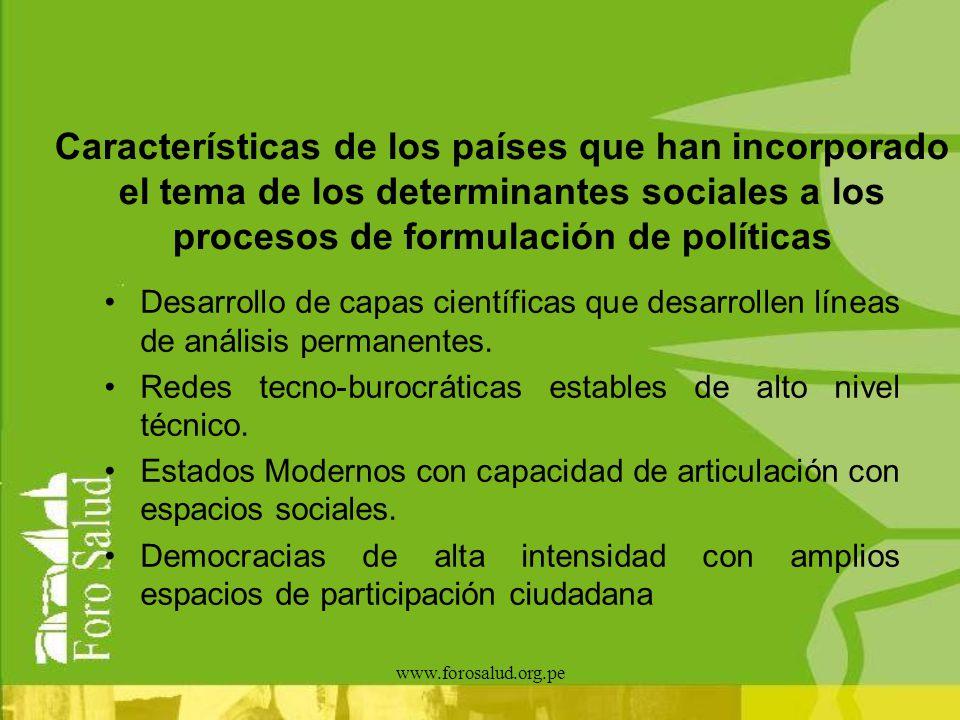 www.forosalud.org.pe Características de los países que han incorporado el tema de los determinantes sociales a los procesos de formulación de política