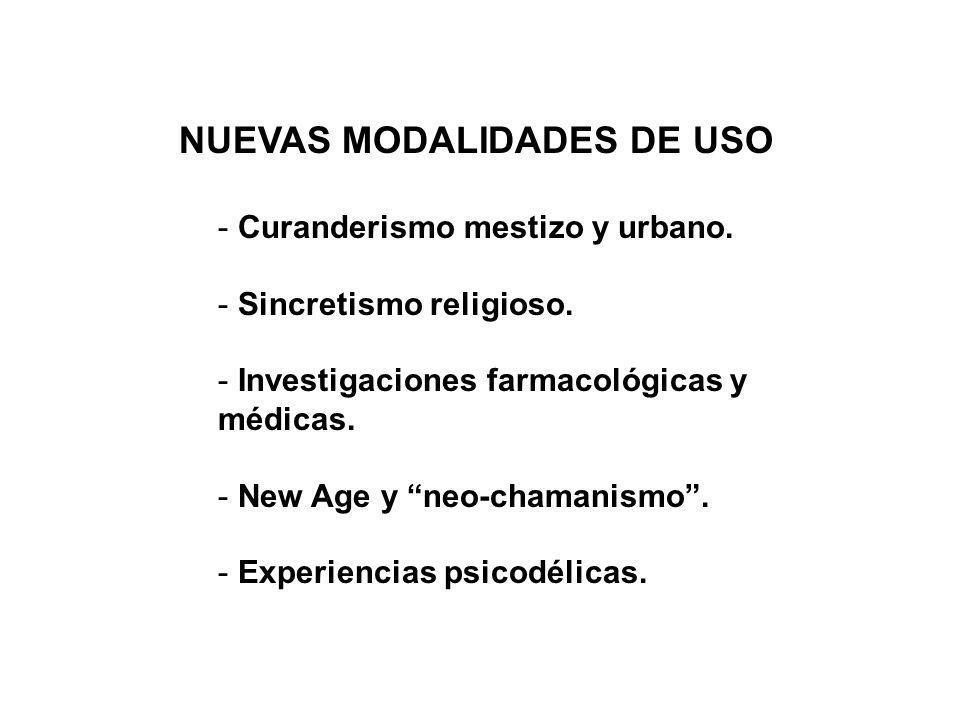 NUEVAS MODALIDADES DE USO - Curanderismo mestizo y urbano.