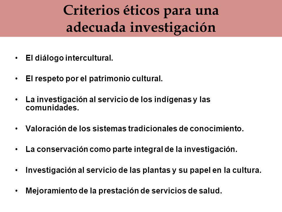 Criterios éticos para una adecuada investigación El diálogo intercultural.