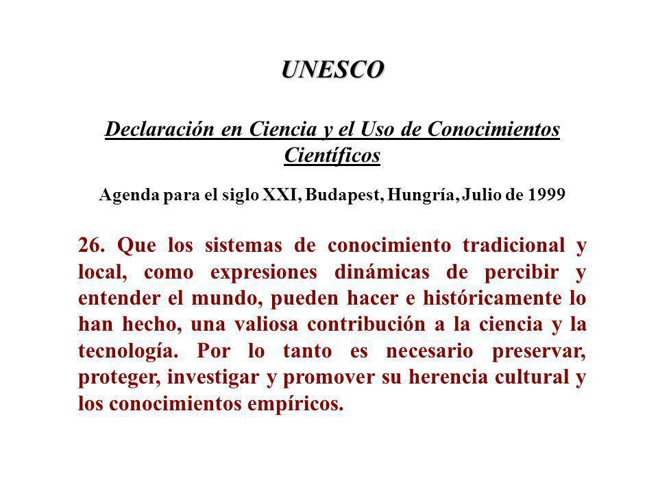 UNESCO Declaración en Ciencia y el Uso de Conocimientos Científicos Agenda para el siglo XXI, Budapest, Hungría, Julio de 1999 26.