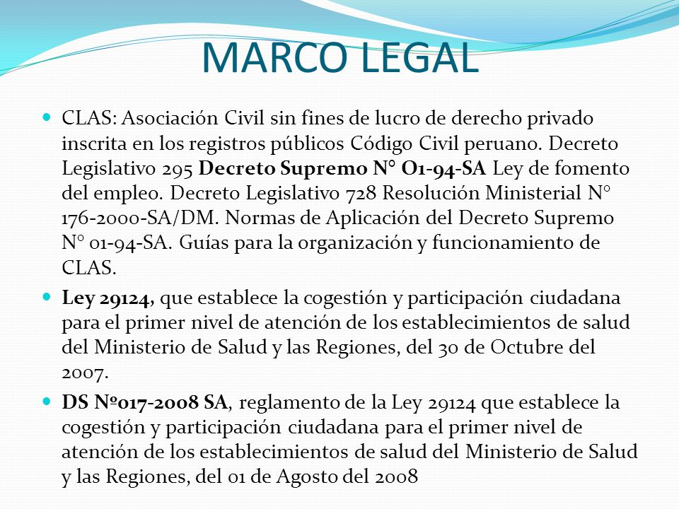 MARCO LEGAL CLAS: Asociación Civil sin fines de lucro de derecho privado inscrita en los registros públicos Código Civil peruano.