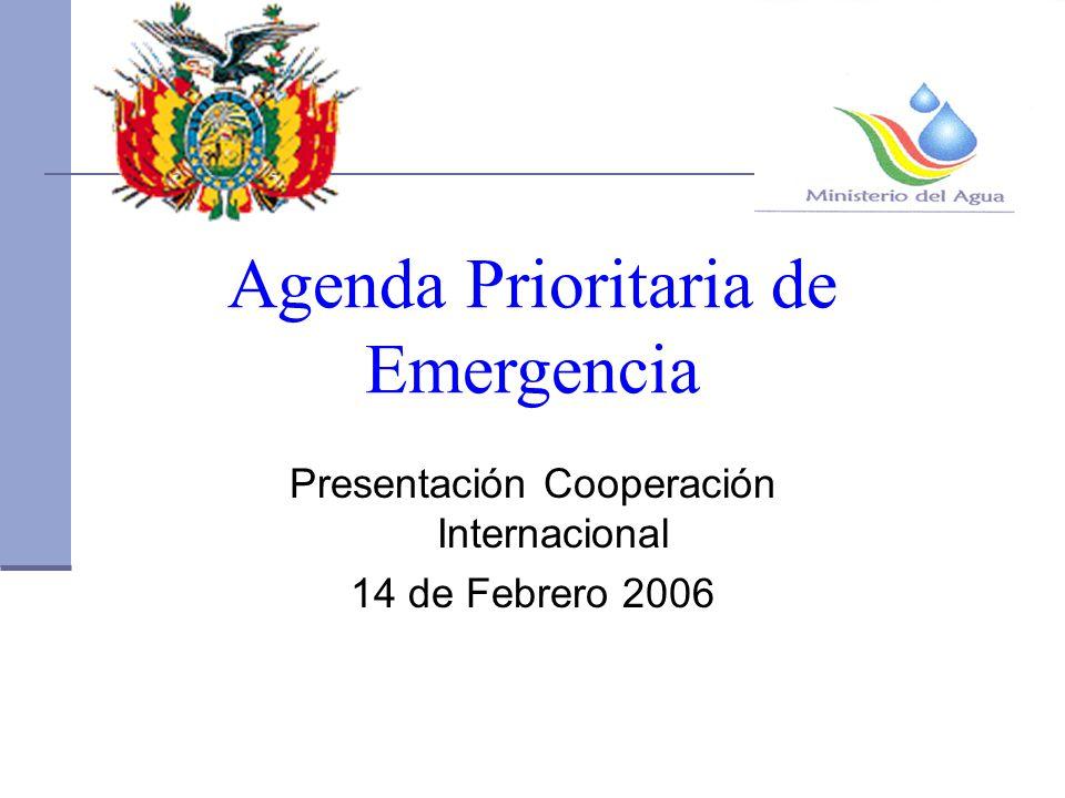 Agenda Prioritaria de Emergencia Presentación Cooperación Internacional 14 de Febrero 2006