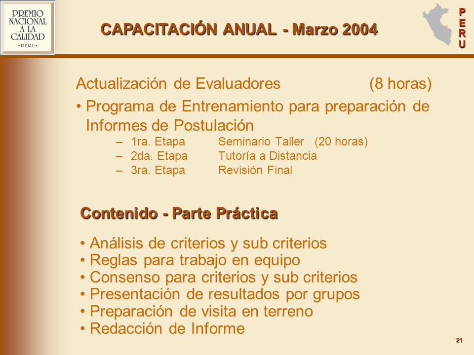 PERUPERUPERUPERU Actualización de Evaluadores (8 horas) Programa de Entrenamiento para preparación de Informes de Postulación –1ra.