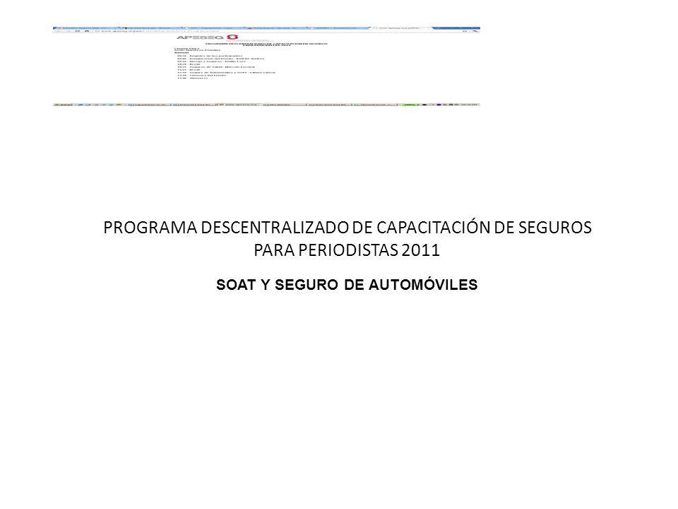 PROGRAMA DESCENTRALIZADO DE CAPACITACIÓN DE SEGUROS PARA PERIODISTAS 2011 SOAT Y SEGURO DE AUTOMÓVILES