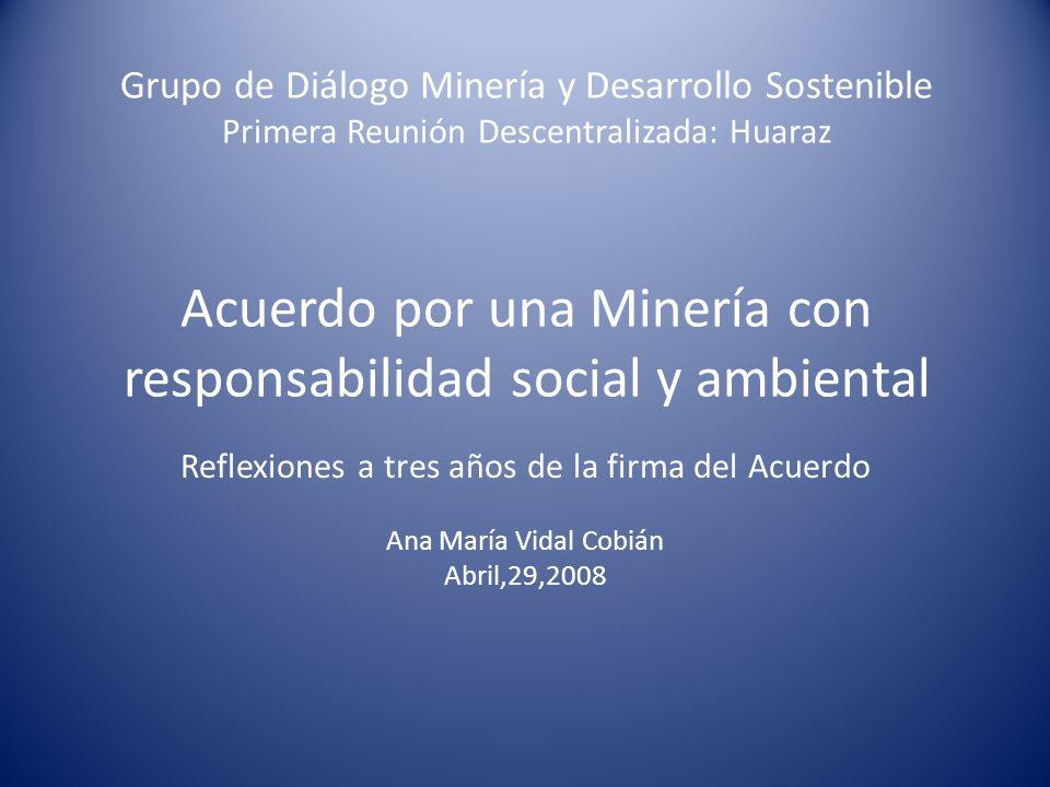Grupo de Diálogo Minería y Desarrollo Sostenible Primera Reunión Descentralizada: Huaraz Acuerdo por una Minería con responsabilidad social y ambienta
