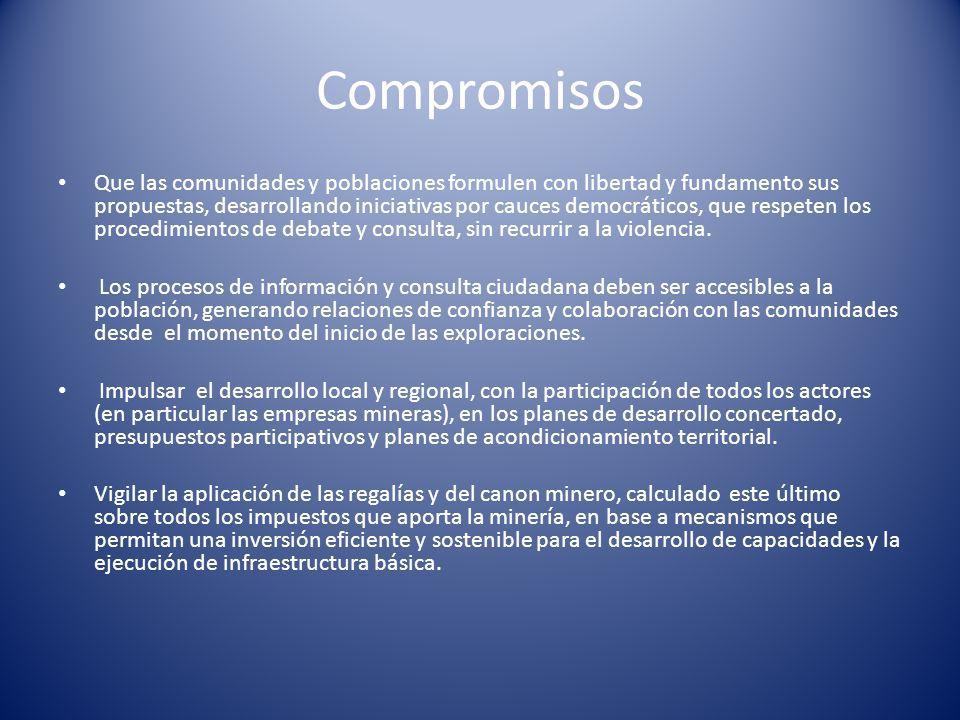 Compromisos Que las comunidades y poblaciones formulen con libertad y fundamento sus propuestas, desarrollando iniciativas por cauces democráticos, qu