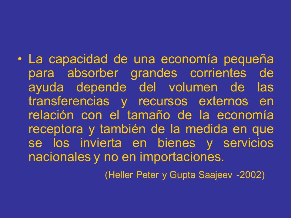 La capacidad de una economía pequeña para absorber grandes corrientes de ayuda depende del volumen de las transferencias y recursos externos en relaci