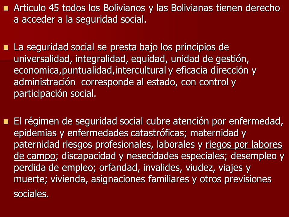 Articulo 45 todos los Bolivianos y las Bolivianas tienen derecho a acceder a la seguridad social. Articulo 45 todos los Bolivianos y las Bolivianas ti