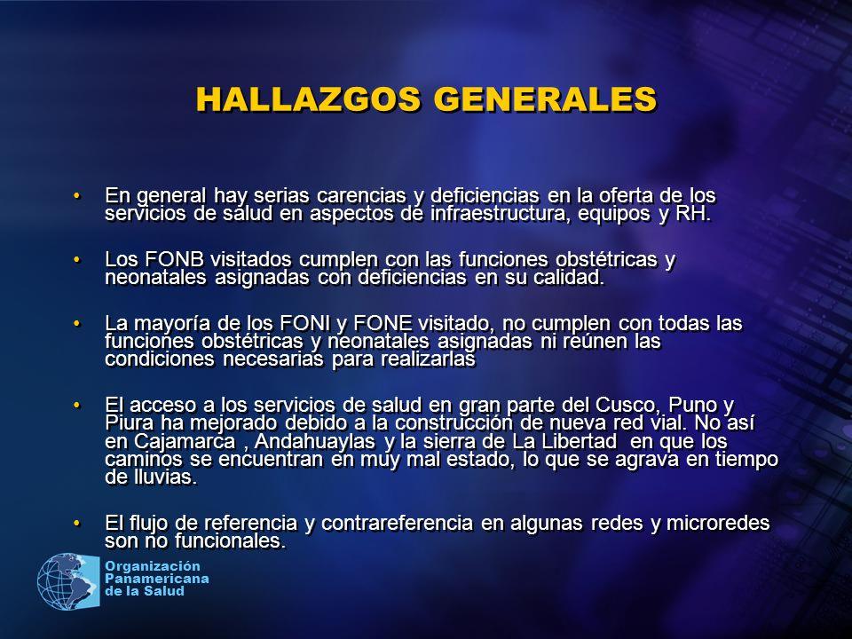 2005 Organización Panamericana de la Salud HALLAZGOS GENERALES En general hay serias carencias y deficiencias en la oferta de los servicios de salud e