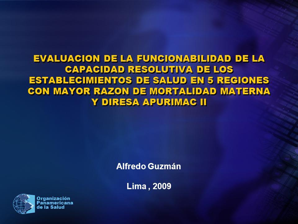 2005 Organización Panamericana de la Salud EVALUACION DE LA FUNCIONABILIDAD DE LA CAPACIDAD RESOLUTIVA DE LOS ESTABLECIMIENTOS DE SALUD EN 5 REGIONES