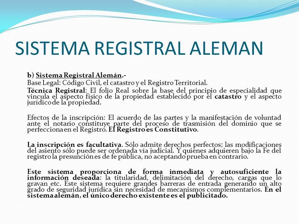 SISTEMA REGISTRAL FRANCES a) Sistema Registral Francés.- Base Legal: Ley de Transcripciones del 14-01-1955 modificado el 14-10-1955.