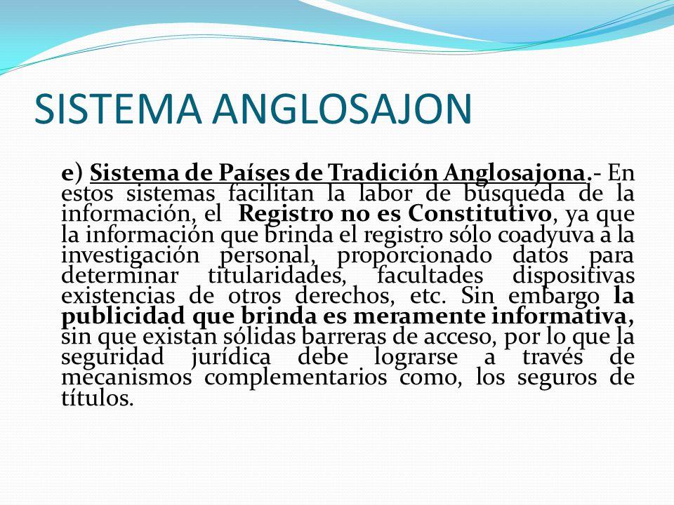 SISTEMA REGISTRAL ESPAÑOL d) Sistema Registral Español.- Nace en España con la Ley hipotecaria de 1861 que ha sido modificada para adecuarla a los cam