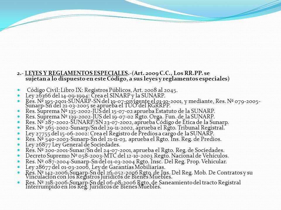 1.- ANTECEDENTES.- Los Registros Públicos en el Perú, como toda institución registral, está destinado a la inscripción de los actos y contratos y dere