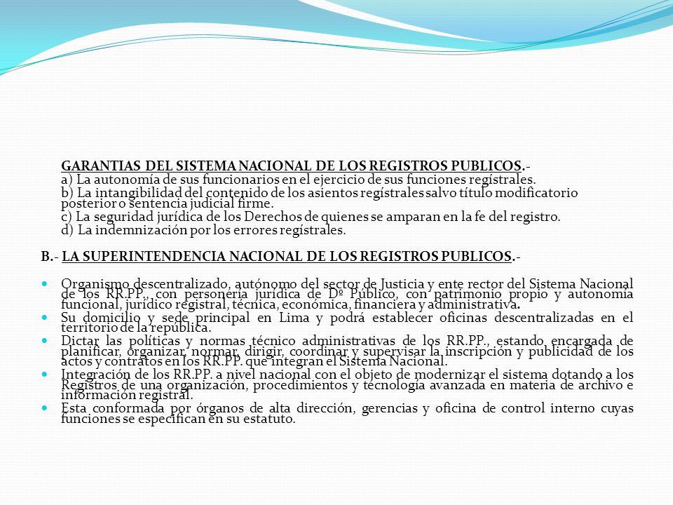 3.- ORGANIZACIÓN REGISTRAL. (Ley 26366 del 14-10-1994), crea la SINARP y SUNARP. A.- SISTEMA NACIONAL DE LOS REGISTROS PUBLICOS (SINARP).- Mantener y