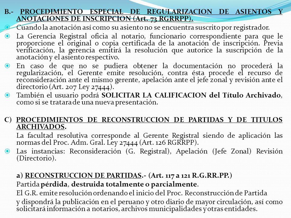 2.- OTROS PROCEDIMIENTOS REGISTRALES ADMINISTRATIVOS No se encuentran destinados a la inscripción de títulos. Las instancias resolutivas no son el reg