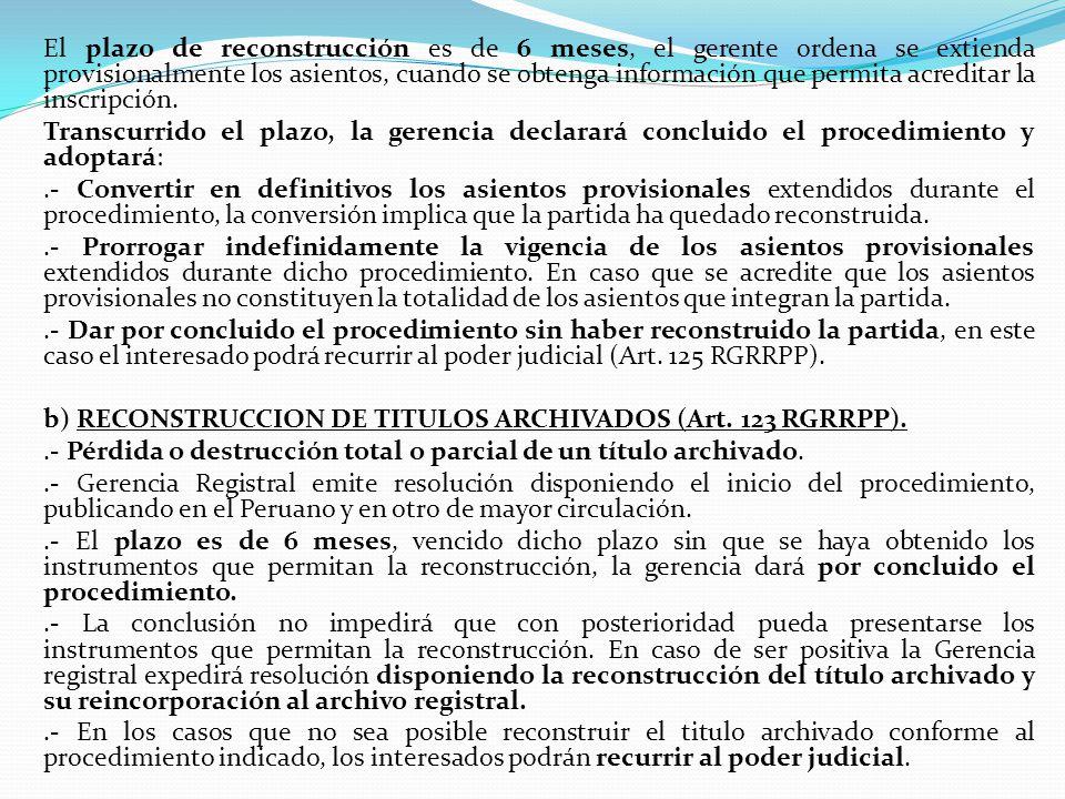 B.- PROCEDIMIENTO ESPECIAL DE REGULARIZACION DE ASIENTOS Y ANOTACIONES DE INSCRIPCION (Art. 73 RGRRPP). Cuando la anotación así como su asiento no se