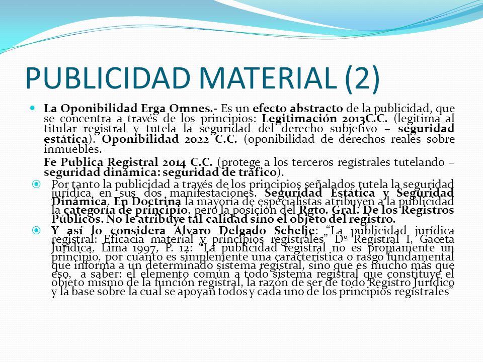 PUBLICIDAD MATERIAL (1) A.- PUBLICIDAD MATERIAL.- (Art. I ) Es el aspecto material de la publicidad, pues en tanto las situaciones jurídicas publicada