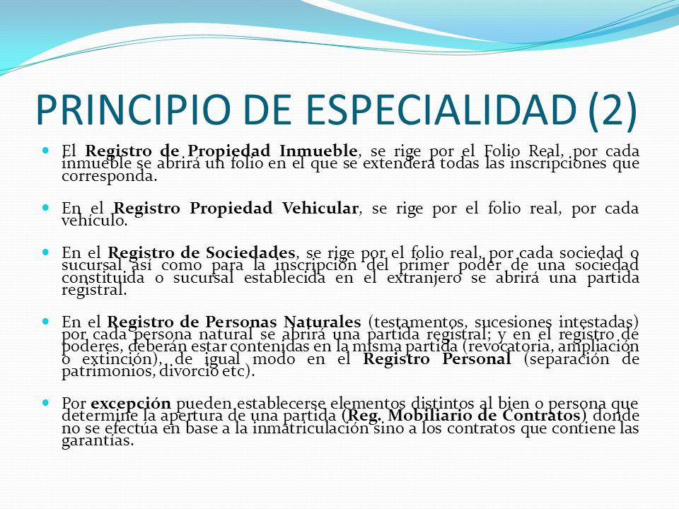 PRINCIPIO DE ESPECIALIDAD (1) IV.- PRICIPIO DE ESPECIALIDAD.- (ART. IV DEL T.P. RGTO.GRAL.RR.PP.) Llamado también principio de determinación. Este pri