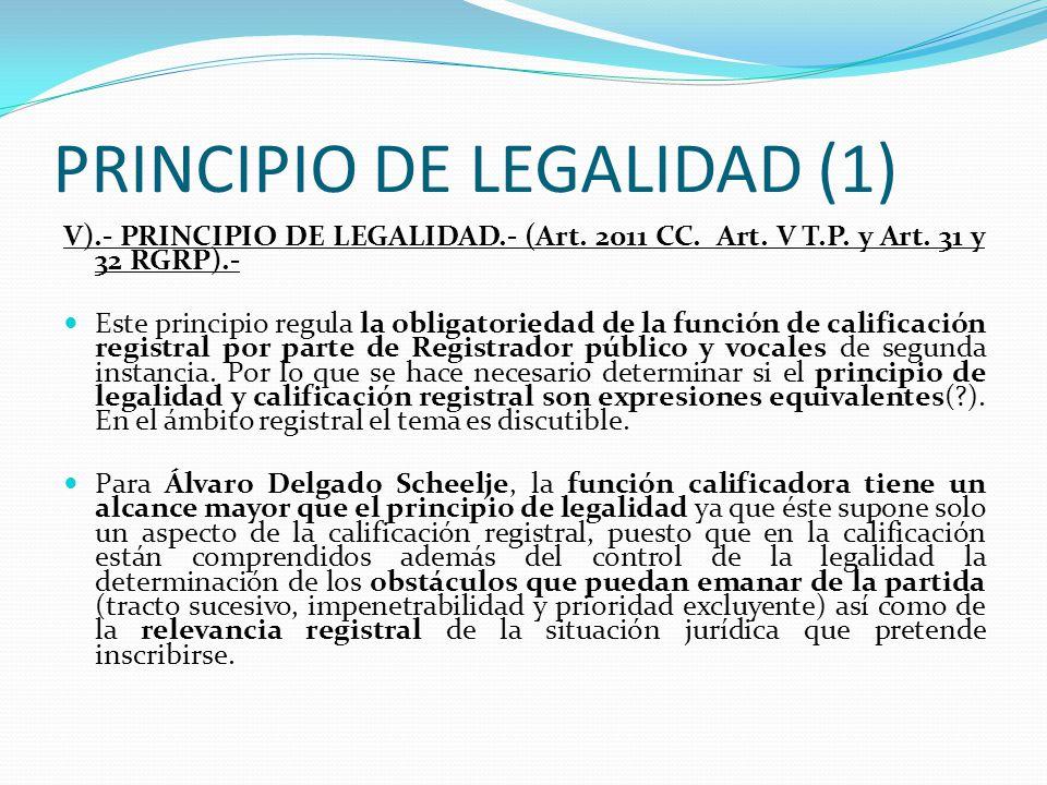 PRINCIPIO DE ESPECIALIDAD (2) El Registro de Propiedad Inmueble, se rige por el Folio Real, por cada inmueble se abrirá un folio en el que se extenderá todas las inscripciones que corresponda.