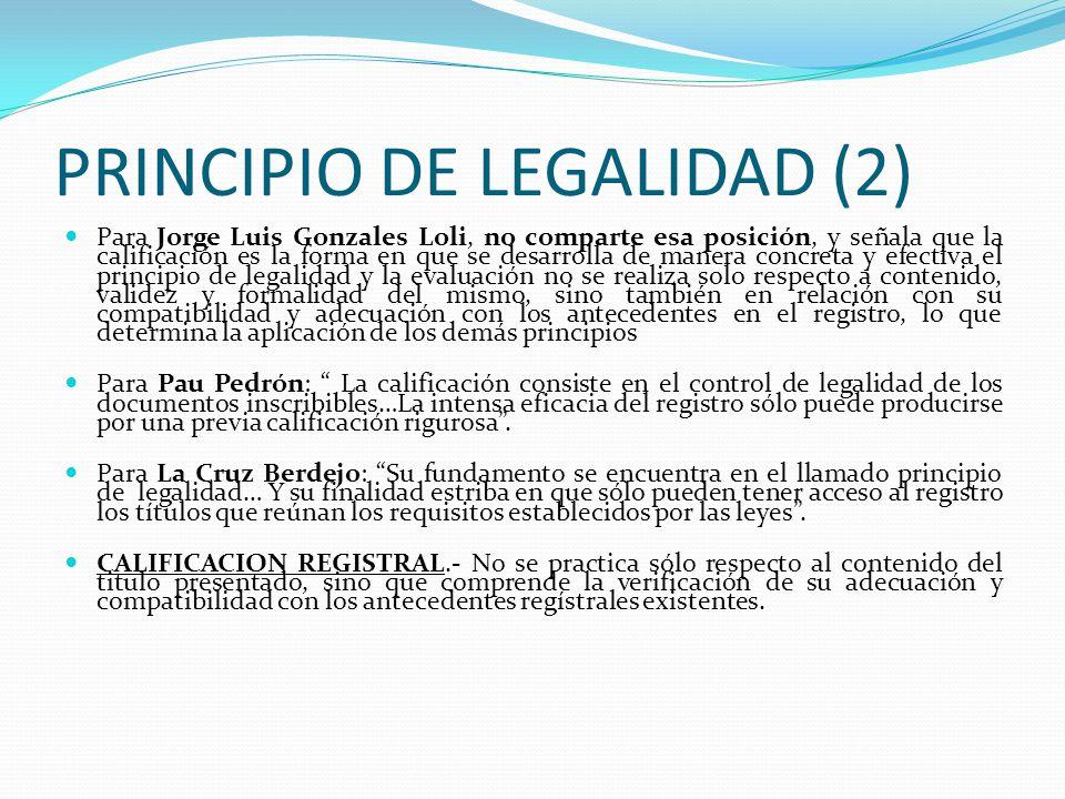 PRINCIPIO DE LEGALIDAD (1) V).- PRINCIPIO DE LEGALIDAD.- (Art. 2011 CC. Art. V T.P. y Art. 31 y 32 RGRP).- Este principio regula la obligatoriedad de