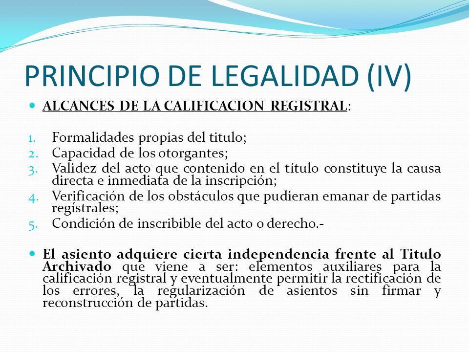 PRINCIPIO DE LEGALIDAD (3) CARACTERISTICAS DE LA CALIFICACION REGISTRAL: integralidad, autonomía, exclusividad, ejercicio personal e indelegable, resp