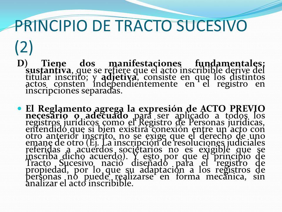 PRINCIPIO DE TRACTO SUCESIVO (1) VI.- PRINCIPIO DE TRACTO SUCESIVO.- (Art. 2015 CC. Con. Art. VI T.P.RGRP).- El principio de tracto sucesivo constituy