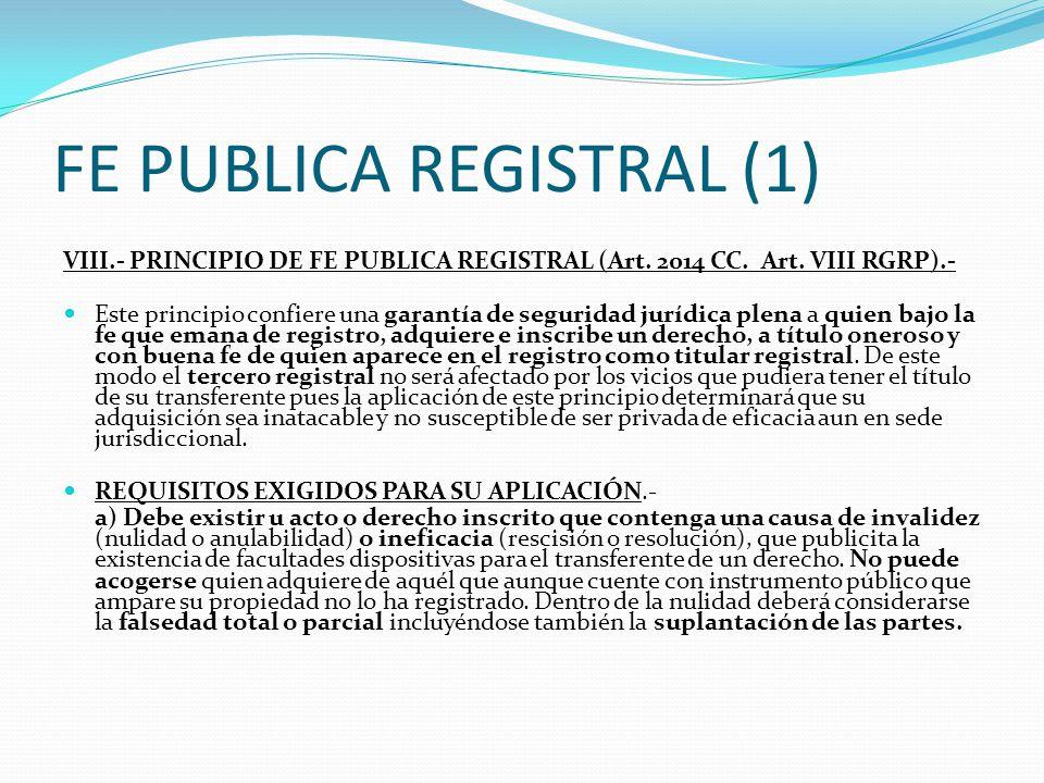 PRINCIPIO DE LEGITIMACION (2) La presunción de exactitud y validez de los asientos que es consecuencia de su legitimación, sólo es enervada cuando existe: a) Un pronunciamiento judicial que determinan su invalidez.