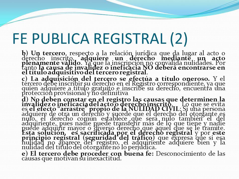 FE PUBLICA REGISTRAL (1) VIII.- PRINCIPIO DE FE PUBLICA REGISTRAL (Art.